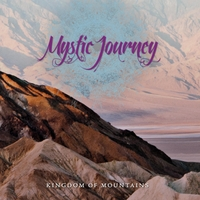Mystic Journey - Kingdom of Mountains [Weishiu Music AL199904] 2017
