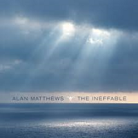 Alan Matthews - The Ineffable [Self Released ] 2017