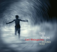 Carl Weingarten - This Is Where I Found You [Multiphase Records MP-CD120] 2018