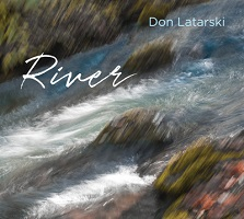 Don Latarski - River [Heart Dance Records HDR18027] 2018