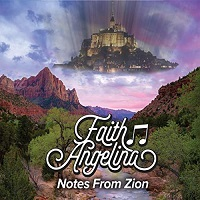 Faith Angelina - Notes From Zion [Self Released ] 2019