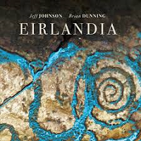 Jeff Johnson & Brian Dunning - Eirlandia [Ark Records AKD-1562] 2018