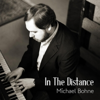 Michael Bohne - In the Distance [Self Released ] 2018