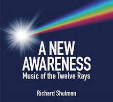 Richard Shulman - A New Awareness: Music of the Twelve Rays [You Are More, Inc. ] 2018
