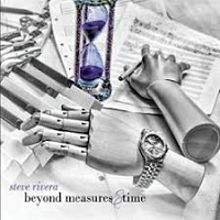 Steve Rivera - Beyond Measures & Time [Self Released ] 2018