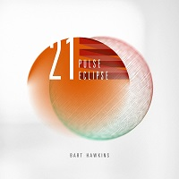 Bart Hawkins - 21 Pulse Eclipse [Spotted Peccary Music SPM-4301] 2019