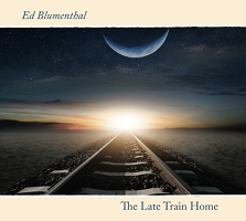 Ed Blumenthal - The Late Train Home [Self Released ] 2019