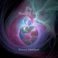 Forrest Smithson - The Healer's Way [Self Released ] 2019