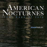 John Finbury - American Nocturnes: The Final Days of July [Green Flash ] 2020