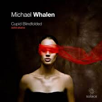 Michael Whalen - Cupid Blindfolded [Real Music RM10000] 2019