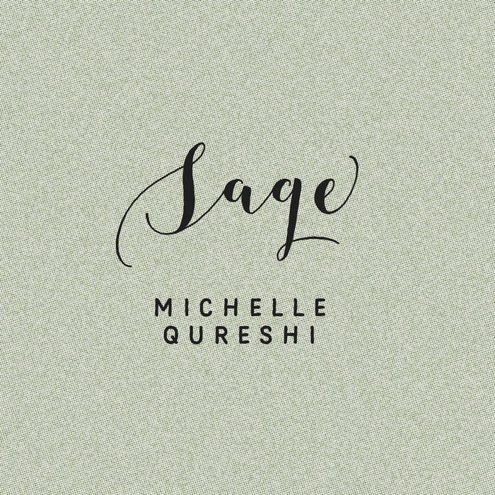 Michelle Qureshi - Sage [Music as Metaphor ] 2019
