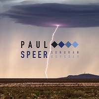 Paul Speer - Sonoran Odyssey [Rainstorm Records RS-1238-CD] 2020