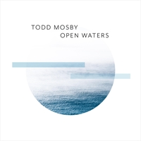 Todd Mosby - Open Waters [MMG Discs ] 2019