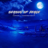 Cornell Kinderknecht - Season of Peace [Little Greyhound Music AMUS-0109] 2020