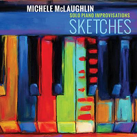 Michele McLaughlin - Sketches: Solo Piano Improvisations [ ] 2020