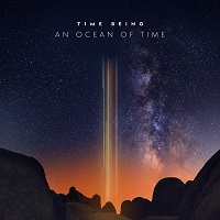 Time Being - An Ocean of Time [Spotted Peccary Music SPM-9087] 2020