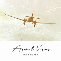 Todd Mosby - Aerial Views [MMG Discs MMG 012020] 2020